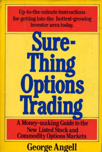 Sure Thing Options: A Money-Making Guide to the New Listed Stock and Commodity Options Markets