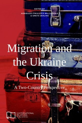 Migration and the Ukraine Crisis: A Two-Country Perspective (E-IR Edited Collections)