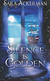 Silence Is Golden by  Sara Ackerman in stock, buy online here