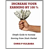 investment- INCREASE YOUR EARNING BY 100% - Simple Guide to Increase Earning from Stock Market