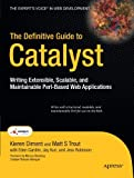 img - for The Definitive Guide to Catalyst: Writing Extensible, Scalable and Maintainable Perl-Based Web Applications (Expert's Voice in Web Development) by Kieren Diment (2009-07-08) book / textbook / text book