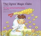The Ogres' Magic Clubs - the Tiger and the Dried Persimmons, Duance Vorhees, Mark Mueller, Kim Yon-Kyong, 0930878884