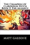 The Champion of Clarendon Ditch: Book 2: the Alliance, Matt Galeone, 1482528991