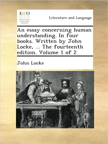 An Essay Concerning Human Understanding In Four Books Written By John Locke The Fourteenth Edition Volume 1 Of 2 Amazon