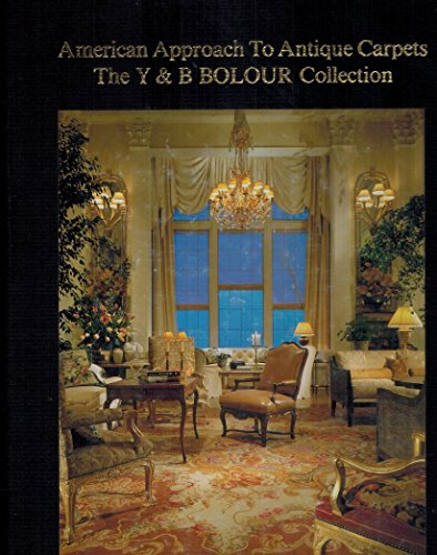 (American Approach To Antique Carpets: The Y&B Bolour Collection)