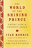 The World of the Shining Prince: Court Life in