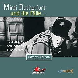Mimi Rutherfurt und die Fälle... Tödliches Rot, Sein oder Nichtsein, Flammentod