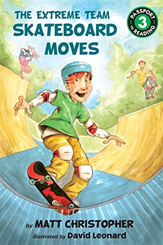 The Extreme Team: Skateboard Moves (Passport to Reading Level 3)
