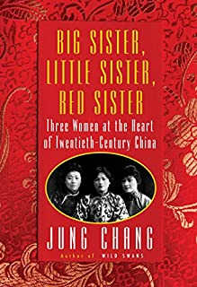 Book Cover: Big Sister, Little Sister, Red Sister: Three Women at the Heart of Twentieth-Century China