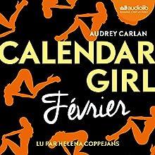 Février (Calendar Girl 2) | Livre audio Auteur(s) : Audrey Carlan Narrateur(s) : Helena Coppejans