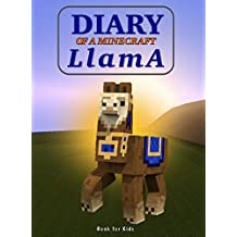 Book for kids: Diary Of A Minecraft Llama