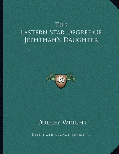 The Eastern Star Degree Of Jephthah's Daughter