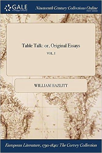 Amazoncom Table Talk Or Original Essays Vol I   Amazoncom Table Talk Or Original Essays Vol I   William Hazlitt Books