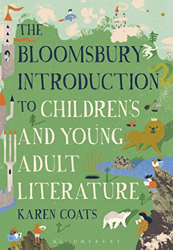 The Bloomsbury Introduction to Children's and Young Adult Literature from Bloomsbury Academic