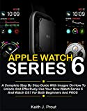 Apple Watch Series 6 : A Complete Step By Step User
