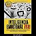 Inteligencia Emocional ¡Ya! Cómo aprender Inteligencia Emocional con técnicas y aplicaciones: Manual práctico de Inteligencia Emocional (PNL YA nº 3)