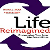 Life Reimagined: Discover Your New Life Possibilities