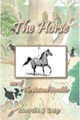 The Horse - who received a name (one of the Animal Parables) Kindle Edition