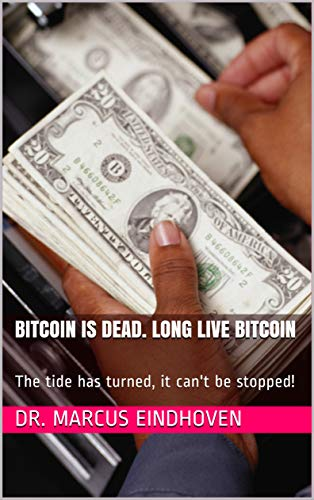 BITCOIN is dead. Long live BITCOIN: The tide has turned, it can't be stopped!