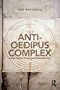The Anti-Oedipus Complex: Lacan, Postmodernism and Philosophy