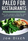 Paleo for Restaurants: don't lose customers when they reject grains and other neolithic foods