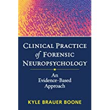 Clinical Practice of Forensic Neuropsychology: An Evidence-Based Approach