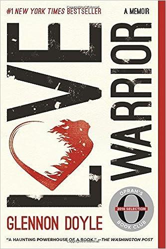 Love Warrior: A Memoir: Glennon Doyle, Glennon Doyle Melton