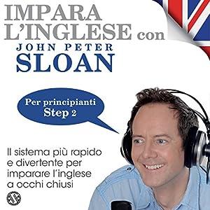 Impara l'inglese con John Peter Sloan - Step 2 Audiobook
