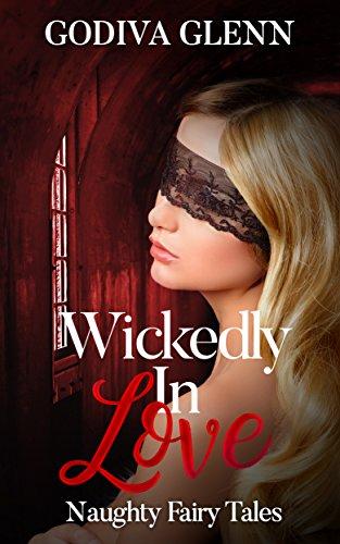 Love Godiva (Wickedly in Love: Naughty Fairy Tales)