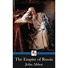 The Empire of Russia (Illustrated)