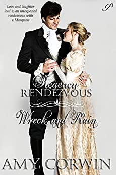 Wreck and Ruin (Regency Rendezvous Book 6) by [Corwin, Amy]