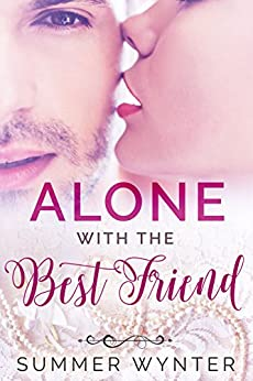 Alone With the Best Friend by [Wynter, Summer]