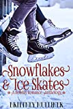 Snowflakes and Ice Skates: A Holiday Romance