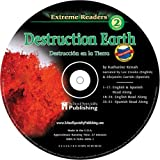 Destruction Earth English-Spanish Extreme Reader Audio CD (Extreme Readers)