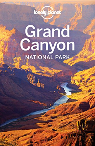 Lonely Planet Grand Canyon National Park (Travel Guide) by [Planet, Lonely, Denniston, Jennifer Rasin, Gleeson, Bridget]