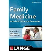 Family Medicine, 6E (Family Medicine : Ambulatory Care and Prevention)