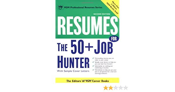 Resumes for the 50+ Job Hunter, 2nd Ed. (Professional Resumes Series)