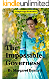 The Impossible Governess (A Historical Regency Romance)
