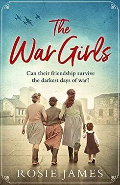 The War Girls: a heartwarming World War Two saga perfect for fans of Nancy Revell