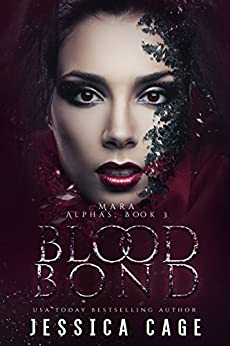 Blood Bond, Mara (The Alphas Book 3) by [Cage, Jessica]