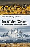 Im wilden Westen: Die Abenteuerreiter unterwegs in den Rocky Mountains