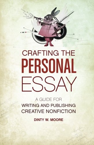crafting-the-personal-essay-a-guide-for-writing-and-publishing-creative-non-fiction