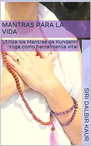 Mantras para la Vida: Utiliza los Mantras de Kundalini Yoga ...
