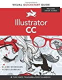 Illustrator CC: Visual QuickStart Guide by Elaine Weinmann (2013-09-01)