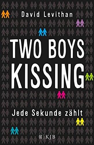 Two Boys Kissing – Jede Sekunde zählt Gebundenes Buch – 24. September 2015 David Levithan Martina Tichy FISCHER KJB 3737351856