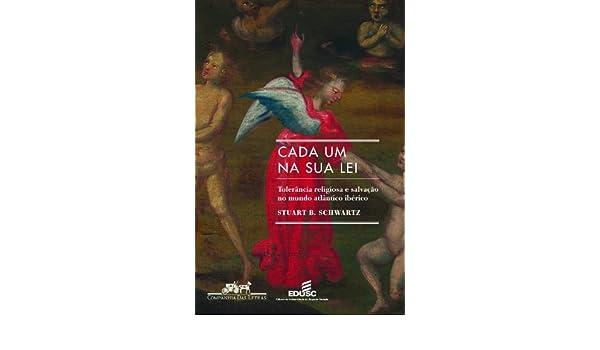 Cada Um na Sua Lei (Em Portuguese do Brasil): Amazon.es: Stuart B. Schwartz: Libros