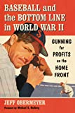 Baseball and the Bottom Line in World War II, Jeff Obermeyer, 0786470437
