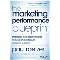 The Marketing Performance Blueprint: Strategies and Technologies to Build and Measure Business Success