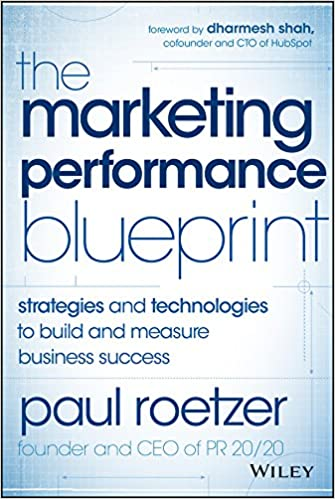The Marketing Performance Blueprint: Strategies and Technologies to