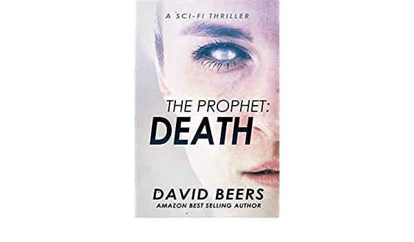 The Prophet: Death: A Sci-Fi Thriller (English Edition) eBook: David Beers: Amazon.es: Tienda Kindle